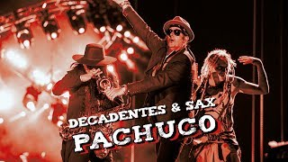 Los Auténticos Decadentes Ft. Sax (maldita Vecindad)   Pachuco (vivo   Foro Sol   17.11.17)
