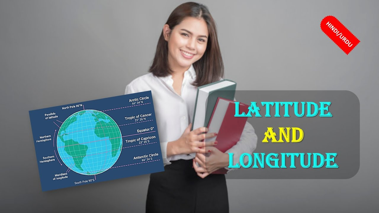 What are LATITUDE AND LONGITUDE (IN HINDI)