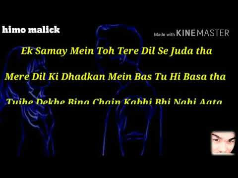 Tujhe Dekhe Bina Chain Kabhi Nahi Aata Lyrically Videos