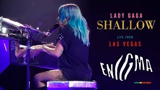 Lady Gaga - Shallow (Live From Las Vegas) #ENIGMA