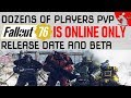 FALLOUT 76 Release Date! Dozens Of Players Online PVP! Beta