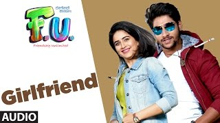 Girlfriend Full Audio Song | FU - Friendship Unlimited | Vishal Mishra