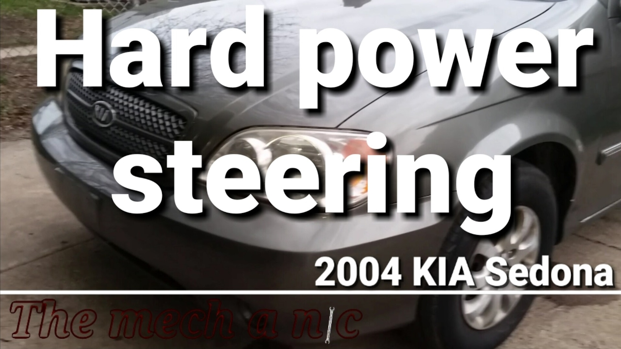 Kia sedona hard power steering