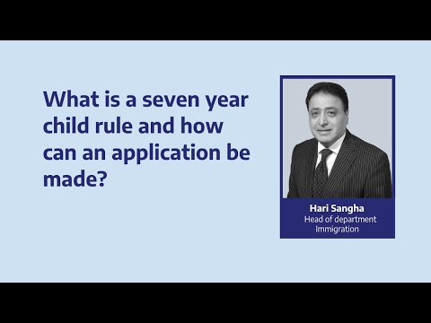 UK 7 Year Child Rule by Hari Sangha I Murria Solicitors