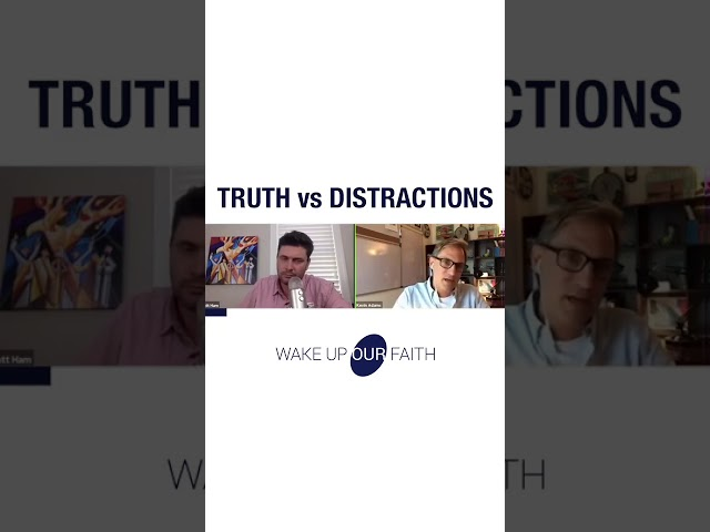 Truth vs. Distractions