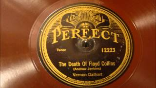The Death Of Floyd Collins - Vernon Dalhart