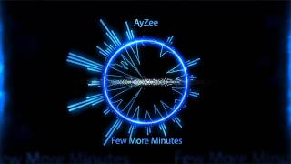 AyZee Few More Minutes Free Download