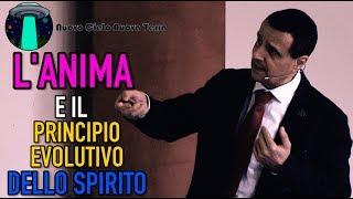 Pier Giorgio Caria - L' ANIMA E IL PRINCIPIO EVOLUTIVO DELLO SPIRITO