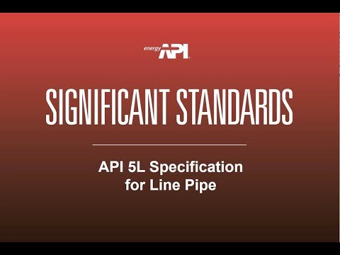 Webinar: Significant Standards: API 5L Specification for Line Pipe