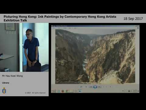 Picturing Hong Kong: Ink Paintings : Talks by Mr Hau Kwei Wong