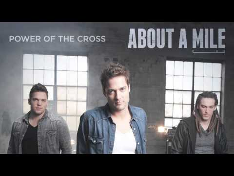 "About A Mile - ""Power Of The Cross"" (Official Audio)"