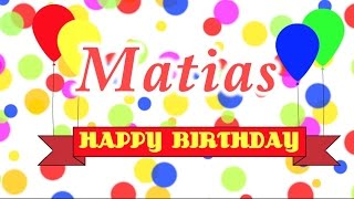 Happy Birthday Matias Song