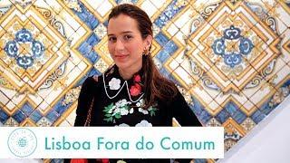 CONHECENDO LISBOA - LUGARES FORA DO CONVENCIONAL- GUIA DA JOW!