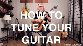 Guitar Basics: Guitar Tuning (Guitar Lesson BC-101) How To Tune Your Guitar - Martin Taylor