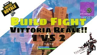 BUILD FIGHT 1vs2!! *Fortnite Battle Royale Ita* VITTORIA REALE!!