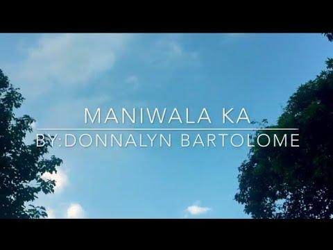 Maniwala ka(by: Donnalyn Bartolome)