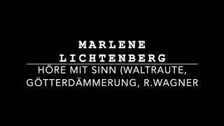 Marlene Lichtenberg: Höre mir Sinne Waltraute, Götterdämmerung, R Wagner