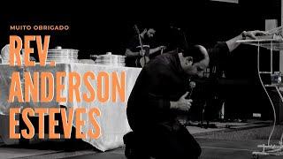 Muito Obrigado Rev. Anderson Esteves