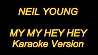 Neil Young - My My Hey Hey (Karaoke Lyrics) NEW!!