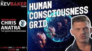 ?? Human Consciousness Grid | Chris Anatra, The Quantum Businessman