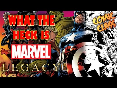 What the Heck is Marvel Legacy? - Comic Class