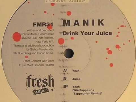 M A N I K- Juice (Original Mix) [Fresh Meat]