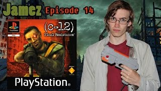 Jamez - Episode 14 - C-12 Final Resistance