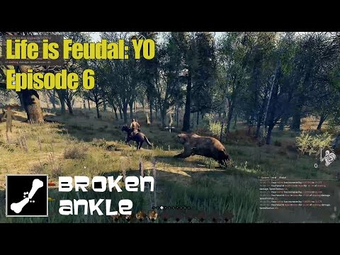 Broken Ankle | Life is Feudal: Your Own | Episode 6 | Right to arm bears