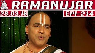 Ramanujar | Epi 214 | Tamil TV Serial | 28/03/2016 | Kalaignar TV