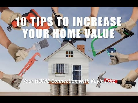 10 Tips to Increase Your Homes Value to Get Top Dollar