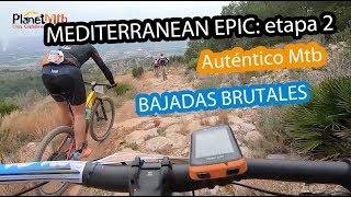 MEDITERRANEAN EPIC ETAPA 2: bajadas y subidas brutales de auténtico Mtb.