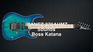 Ibanez RG RG370AHMZ Sounds - Boss Katana