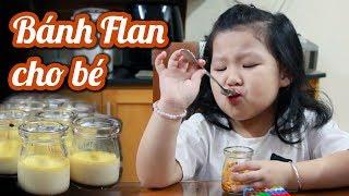 Làm bánh Flan siêu thơm, ngon, mềm, mịn, không bị rỗ cho bé từ 1 tuổi # Đồ ăn nhẹ cho bé P1