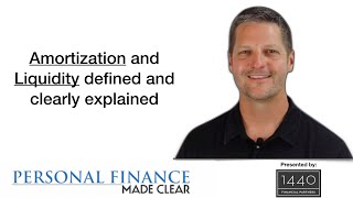 Amortization and Liquidity defined and clearly explained