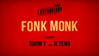 L'ENTOURLOOP Ft. Soom T & N'Zeng - Fonk Monk (Official Audio)
