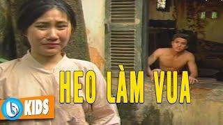 Heo Làm Vua - Phim Cổ Tích Việt Nam Đáng Xem Nhất Phần 8