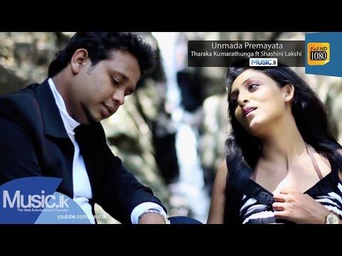 Unmada Premayata - Tharaka Kumarathunga ft Shashini Lakshi