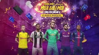 CUỒNG NHIỆT MÙA GIẢI MỚI CÙNG FIFA ONLINE 4