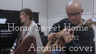 "YUKI ""Home Sweet Home"" Acoustic cover"