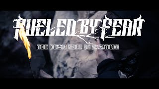 Fueled By Fear - The Devil Will Be Waiting