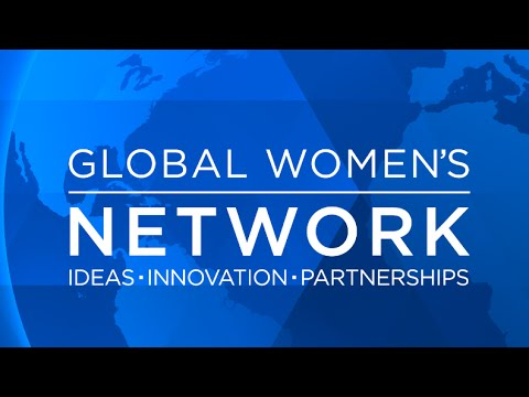 Global Women's Network: Ideas, Innovation, Partnerships