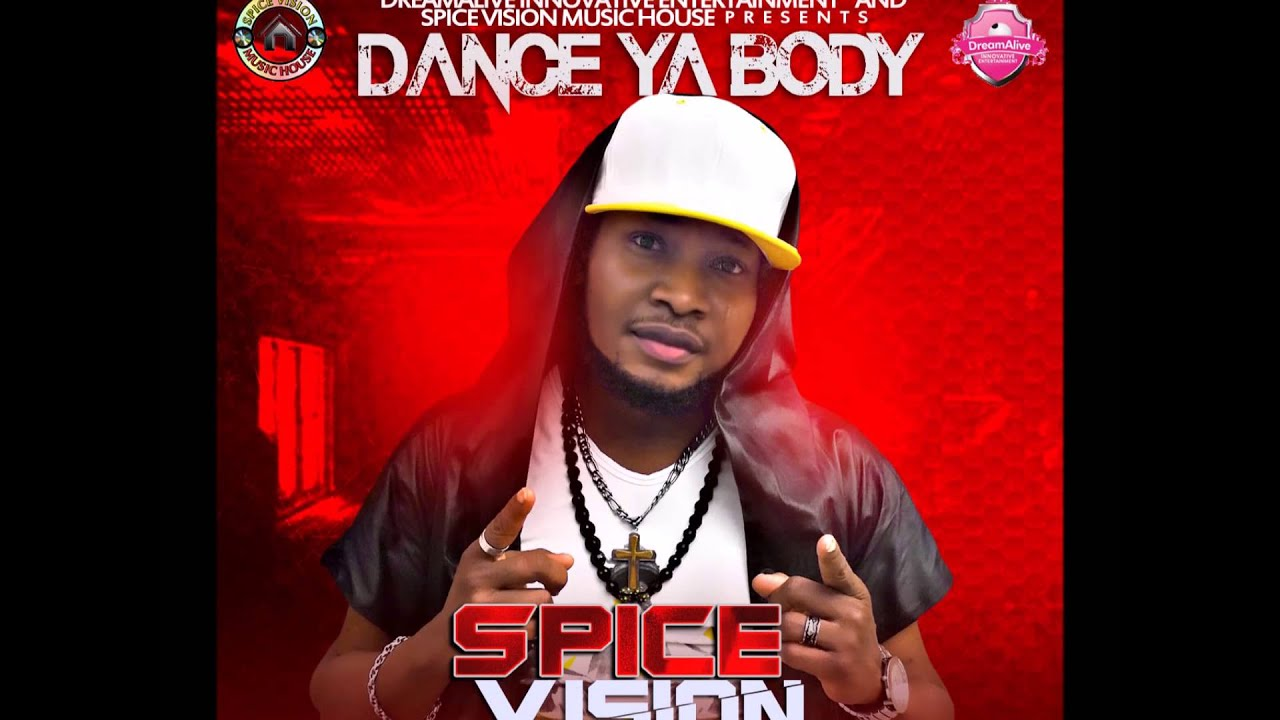 Download SPICE VISION - Dance Ya Body |official Audio|