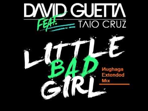 David Guetta - Little Bad Girl (Extended Mix)