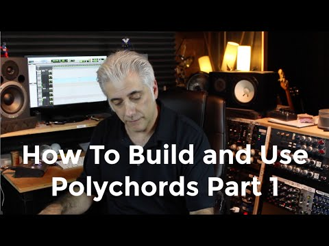 How To Build and Use Polychords Part 1