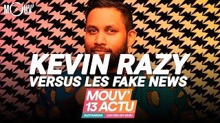 KEVIN RAZY vs les Fake News