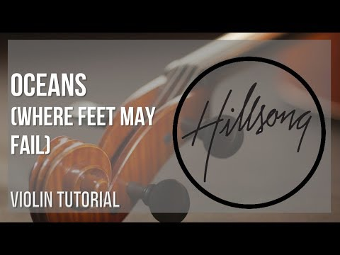 How to play Oceans (Where Feet May Fail) by Hillsong United on Violin (Tutorial)