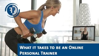 Becoming an Online Personal Trainer - What does it take?