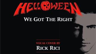 HELLOWEEN - We Got The Right (vocal cover by Rick Rici)