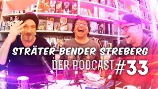 Sträter Bender Streberg – Der Podcast: Folge 33