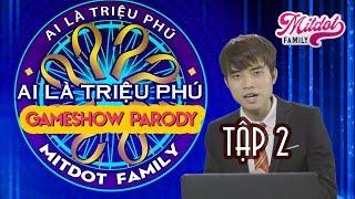 [Mitdot Family] Ai Là Triệu Phú Parody - Tập 2 ( Mitdot Parody Gameshow )